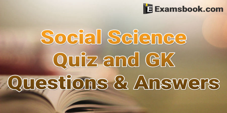 Social Science Quiz & GK Questions for Competitive Exams