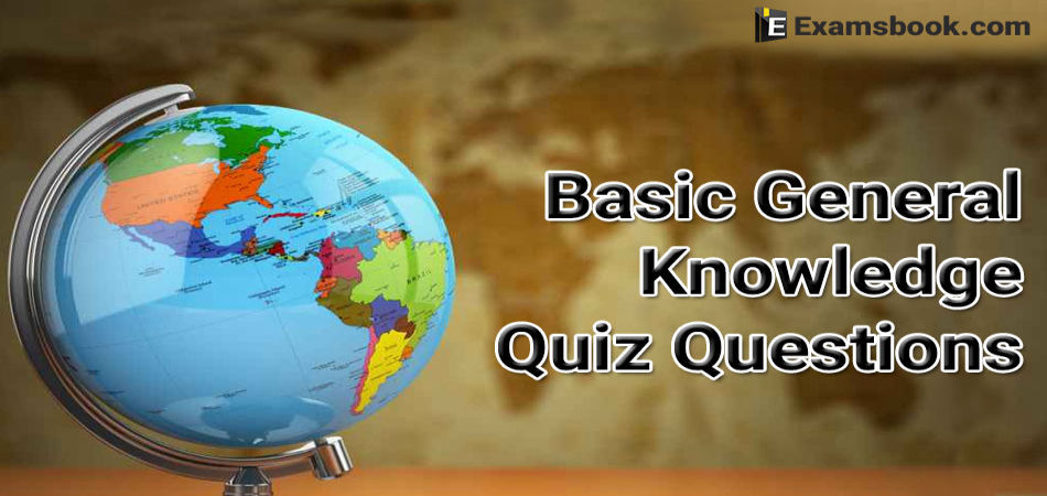 Basic General Knowledge Quiz Questions