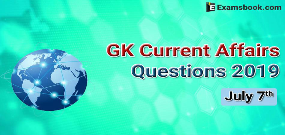GK-Current-Affairs-Questions-2019-July-7th