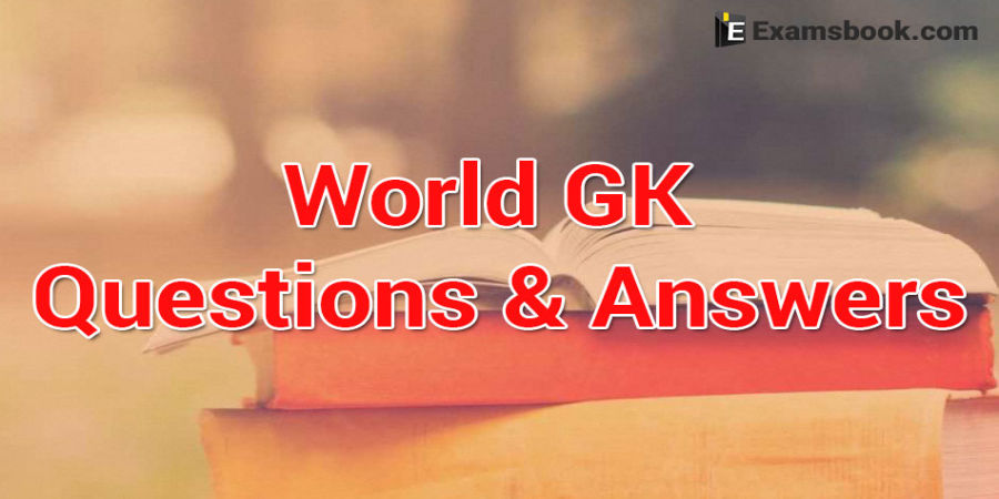 World GK Questions for Exams