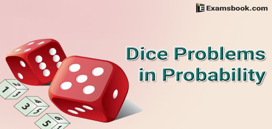 dice problems in probability