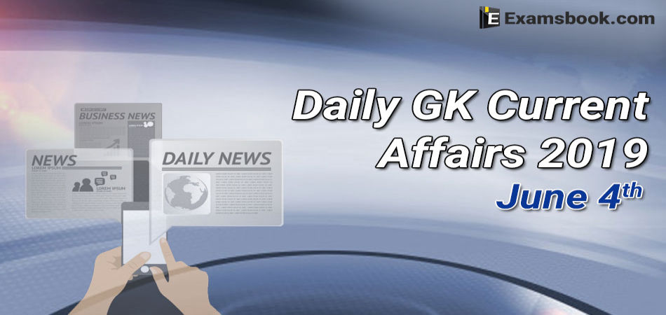 Daily-GK-Current-Affairs-2019-June-4th