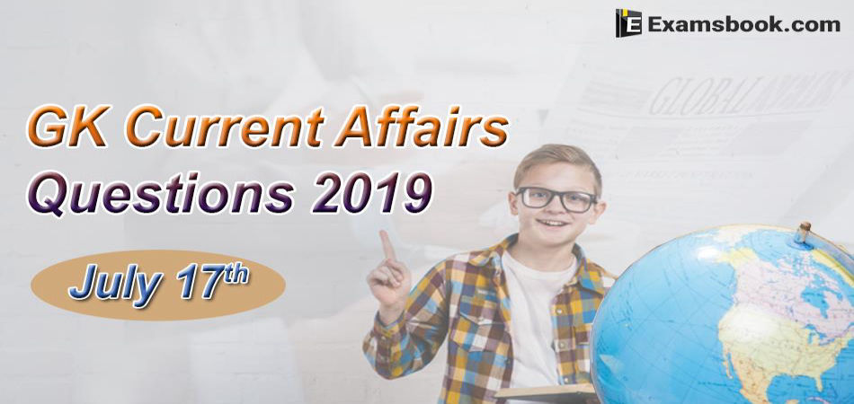 GK-Current-Affairs-Questions-2019-July-17th
