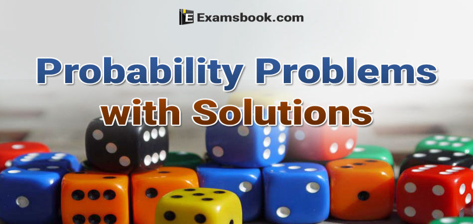 Probability problems with solutions for bank exams and SSC
