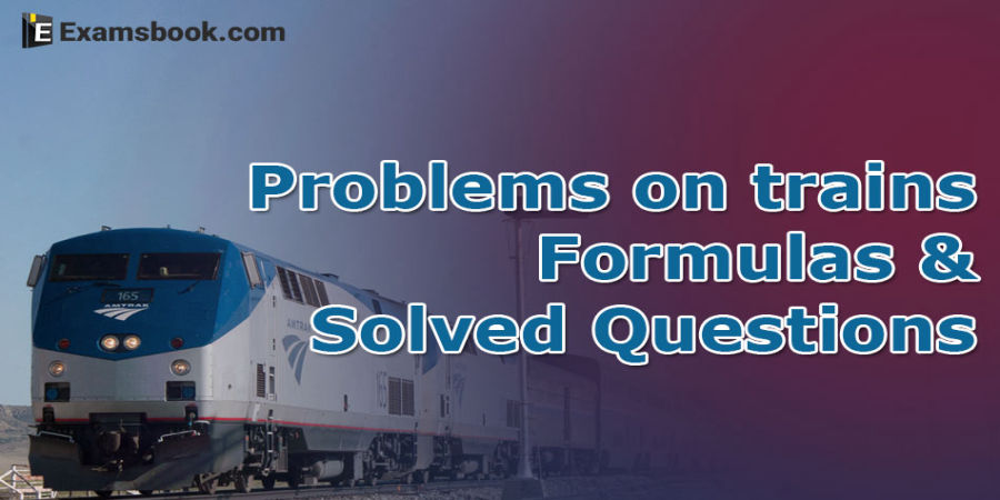 Problems on trains formulas and sample questions with solutions
