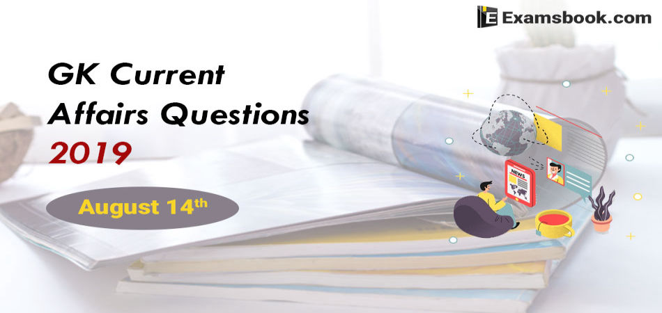 GK-Current-Affairs-Questions-2019-August-14th