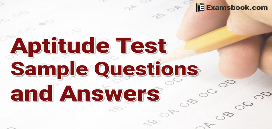 Aptitude Test Sample Questions and Answers for Competitive Exam