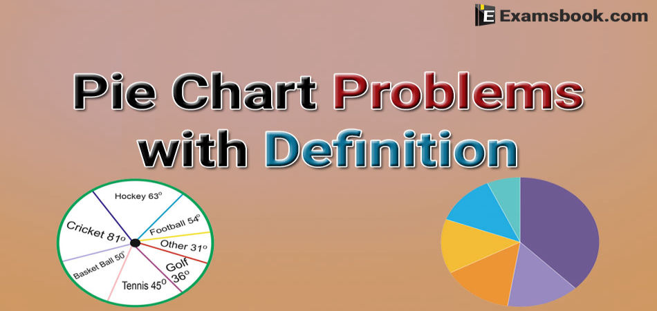pie chart definition and problems solutions
