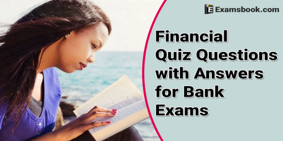 Financial Quiz Questions with Answers for Bank Exams | Indian
