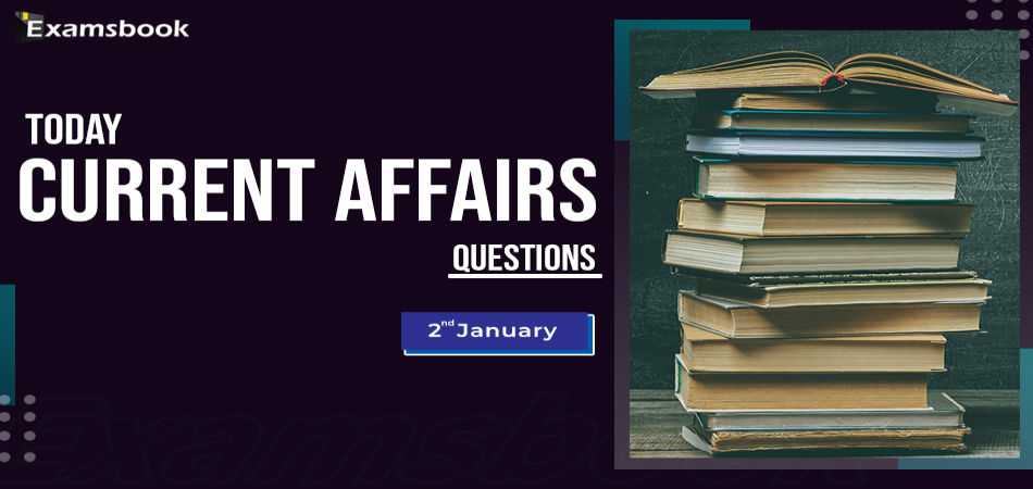 2 jan Today Current Affairs Questions