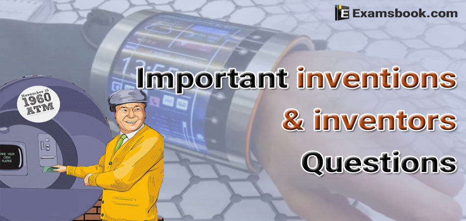 Important-Inventions-and-Inventors-Questions