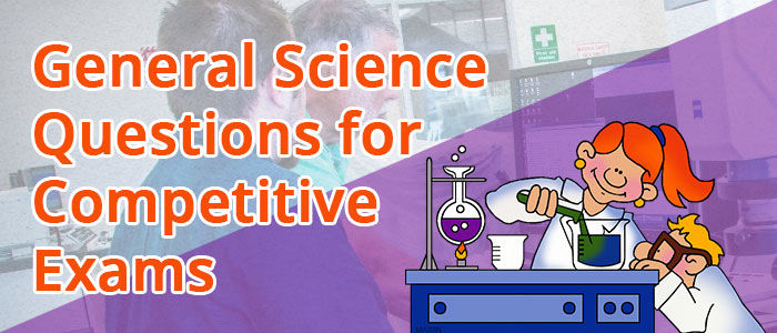 GK General Science Questions and Answers for Competitive Exams