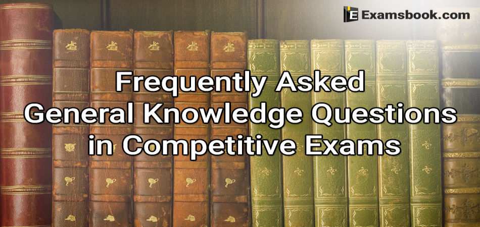 Frequently Asked General Knowledge Questions in