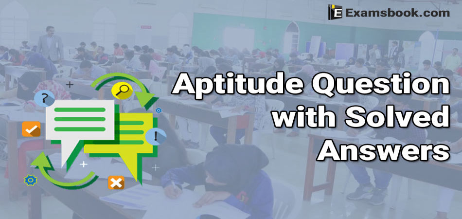 aptitude question with solved answers