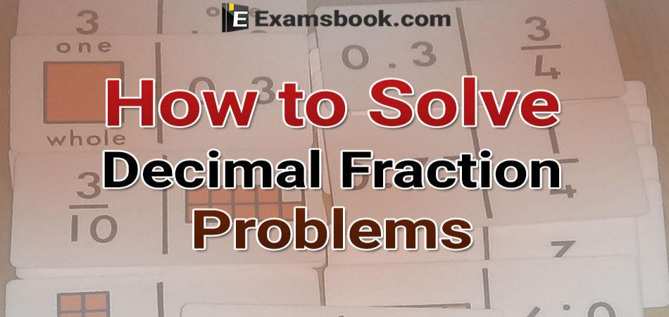 how to solve decimal fraction problem