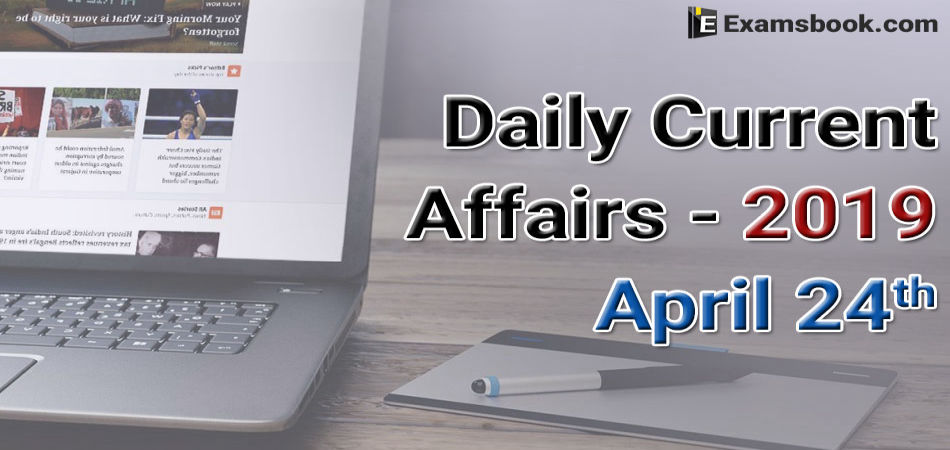 Daily-Current-Affairs-2019-April-24th