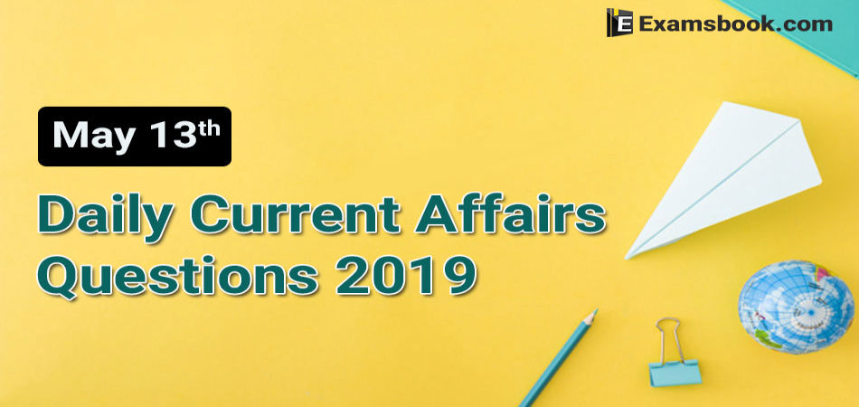 Daily-GK-Current-Affairs-2019-May-13th