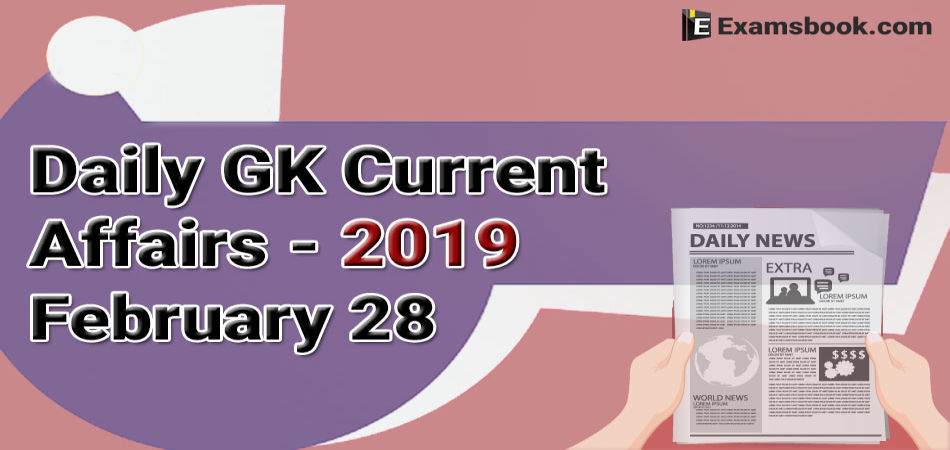 Daily-GK-Current-Affairs-2019-February-28