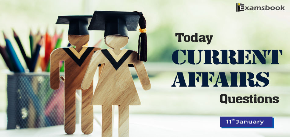 Today-Current-Affairs-Questions-Jan-11