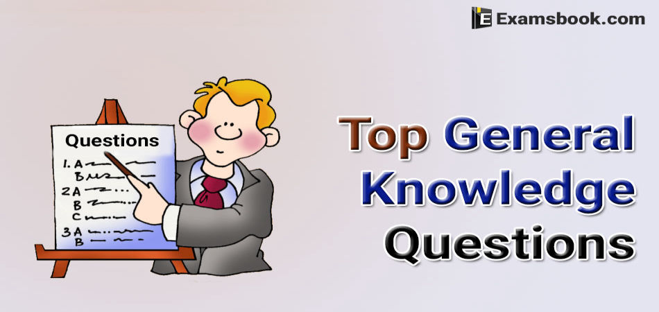 Top-General-Knowledge-Questions