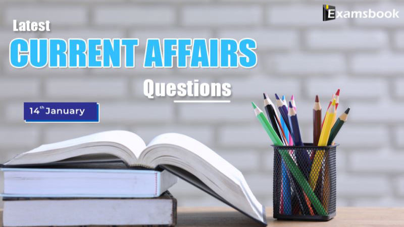 14 jan Latest Current Affairs Questions