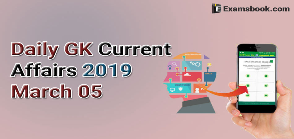 Daily-GK-Current-Affairs-2019-March-05