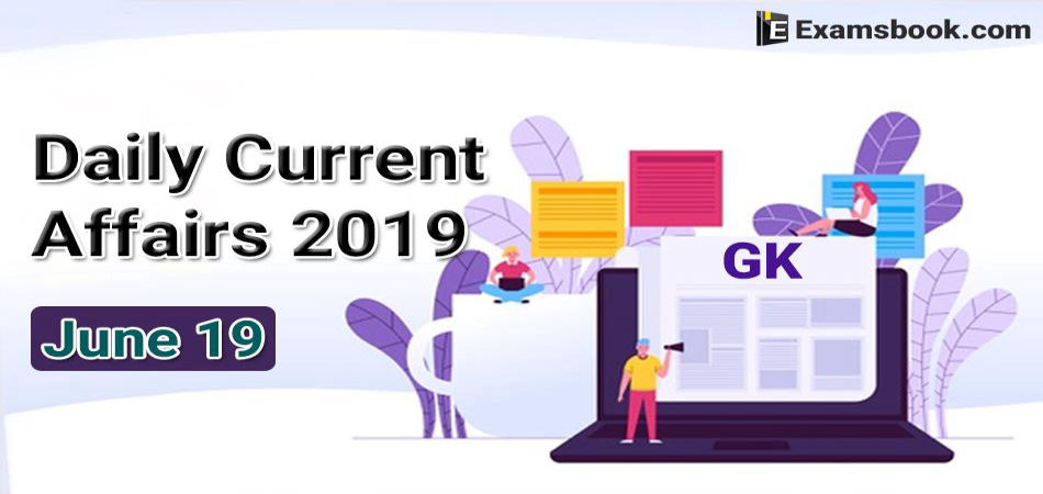 Daily-Current-Affairs-2019-June-19th