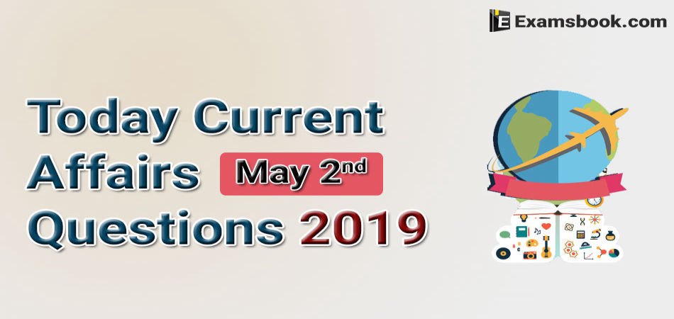 Today Current Affairs Questions May 02