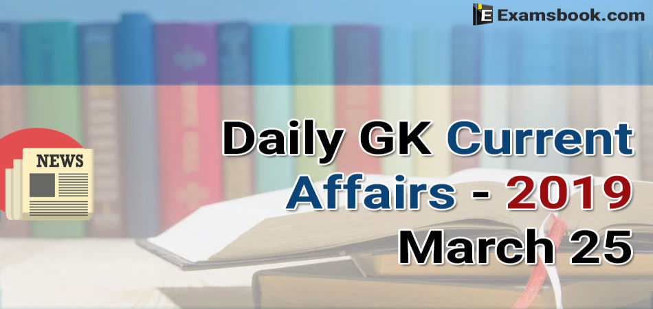OuUxDaily-GK-Current-Affairs-2019-March-25.webp