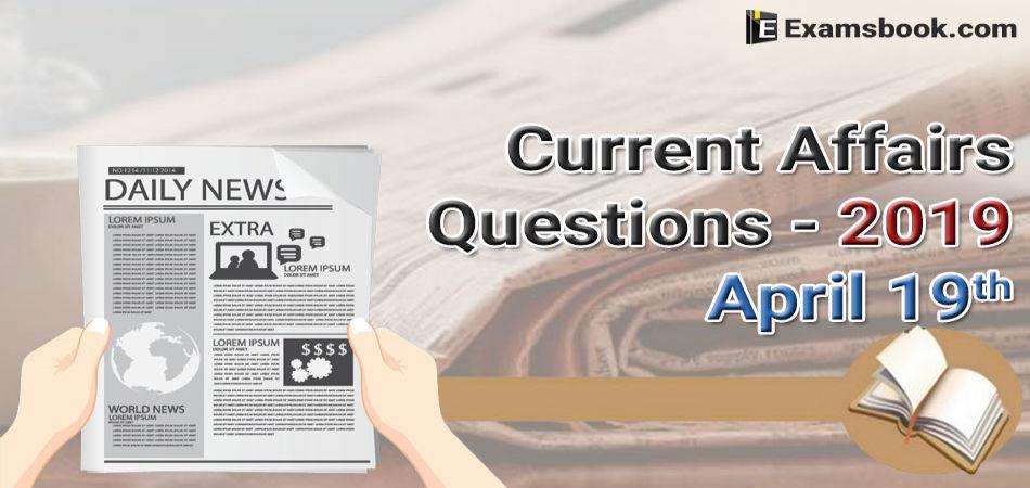 Current Affairs Questions-April 19