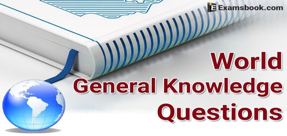 World General Knowledge Questions and Answers