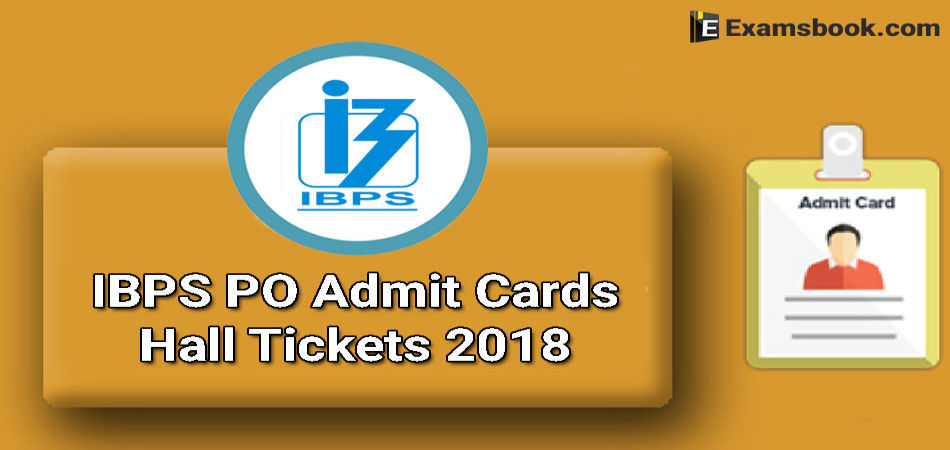 ibps po admit cards and hall tickets 2018 know everything. Black Bedroom Furniture Sets. Home Design Ideas