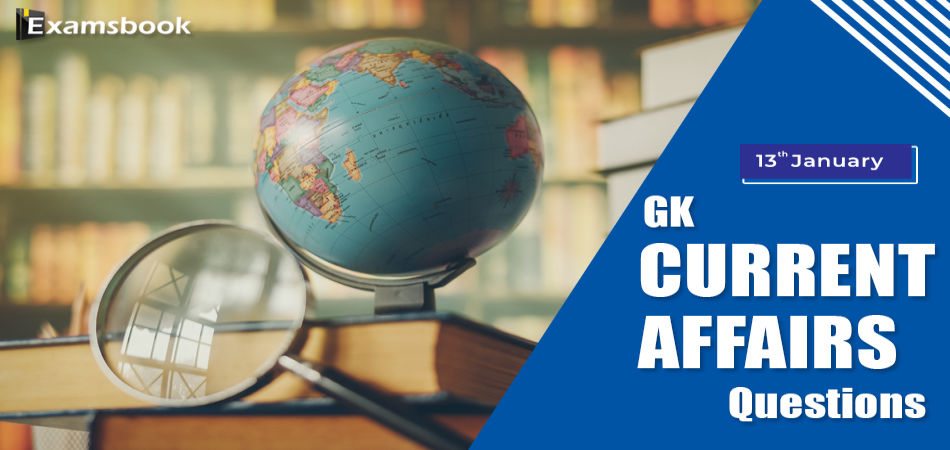 GK-Current-Affairs-Questions-Jan-13