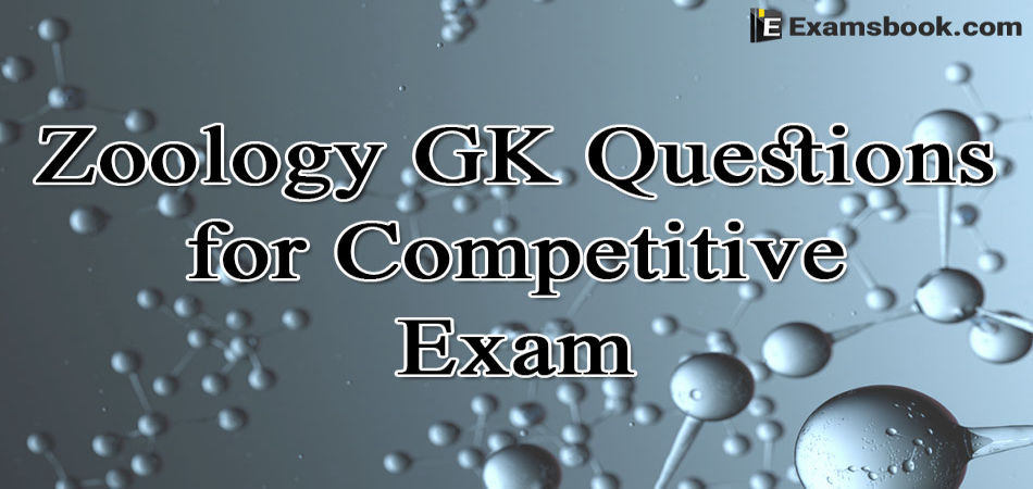Zoology GK Questions for Competitive Exam