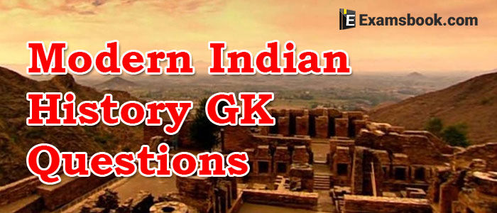 Modern Indian History GK Questions and Answers for