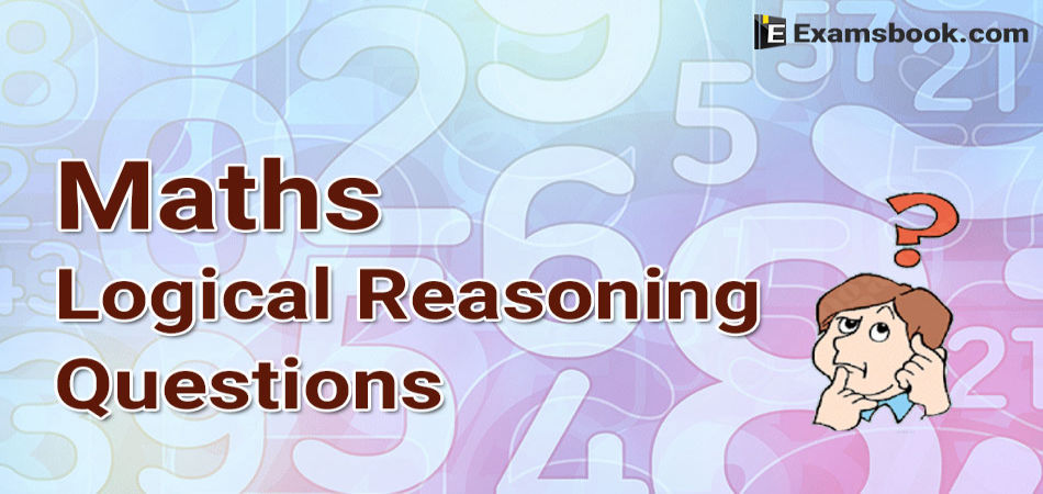 Maths Logical Reasoning Questions with Answers for