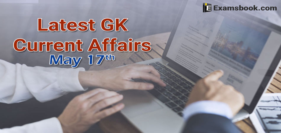 Latest-GK-Current-Affairs-2019-May-17th