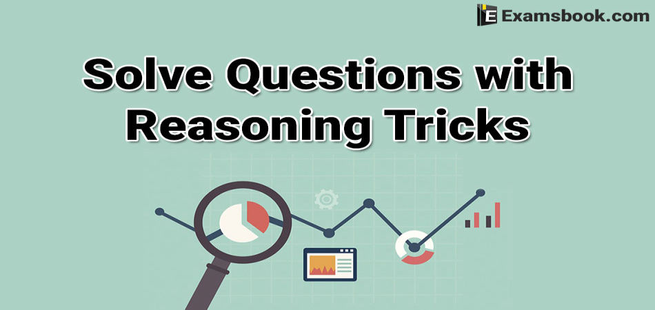 solve questions with reasoning tricks