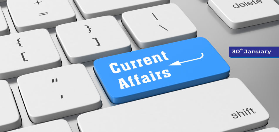30 jan Current Affairs Questions