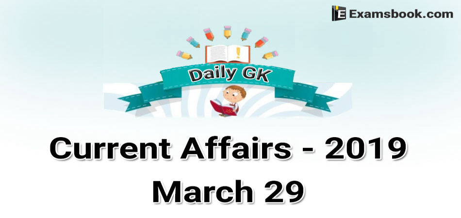 Daily-GK-Current-Affairs-2019-March-29