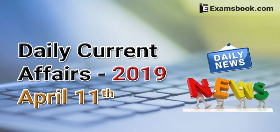 Daily-Current-Affairs-2019-April-11th