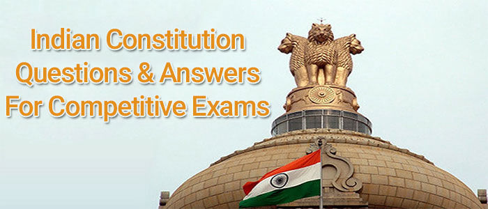 Indian Constitution Questions and Answers for Competitive Exams