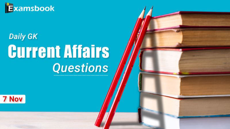 Daily-GK-Current-Affairs-Questions-Nov-7th