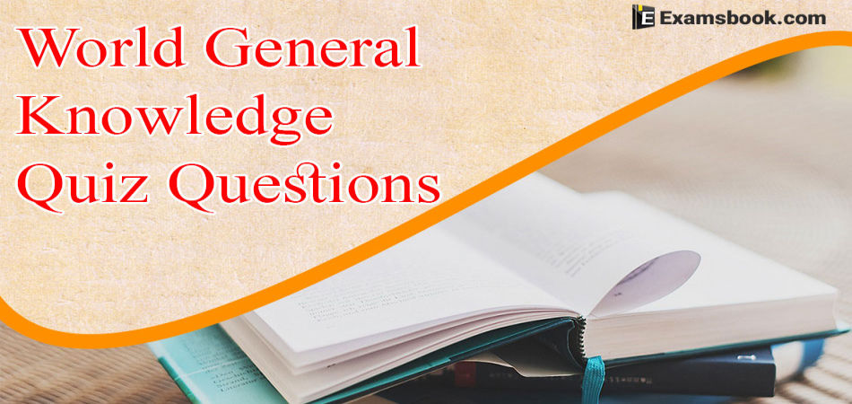 World General Knowledge Quiz Questons and Answers