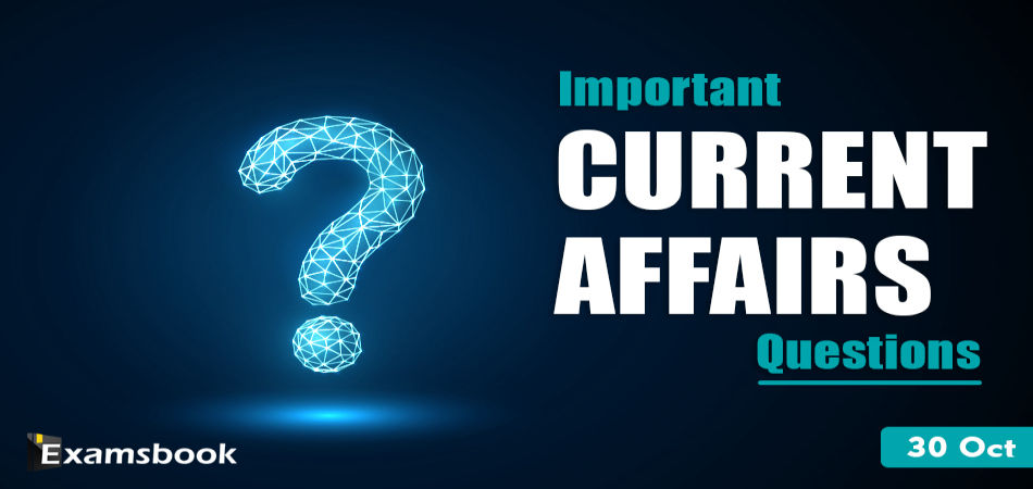 Important Current Affairs Questions oct 30