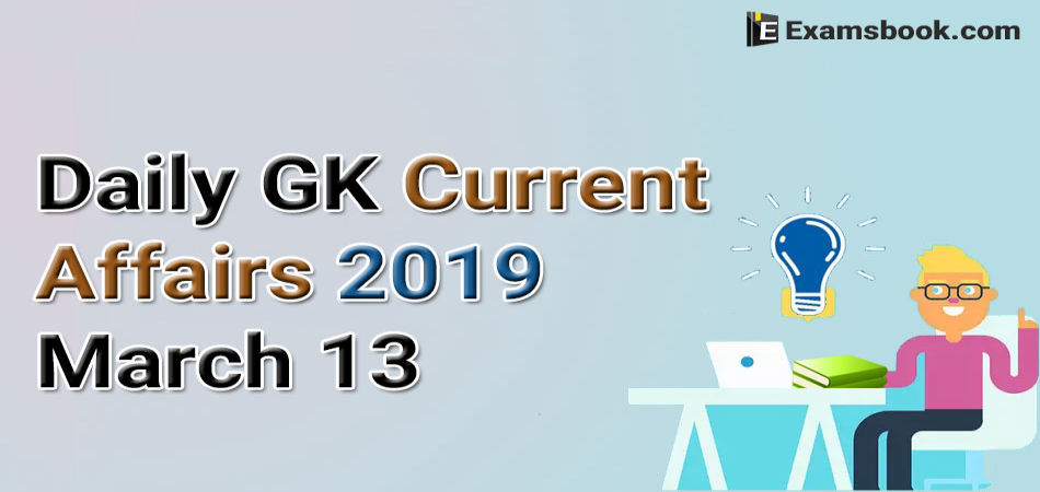 Daily-GK-Current-Affairs-2019-March-13
