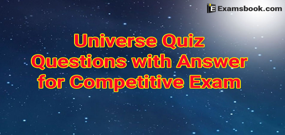 Universe Quiz Questions with Answers for Competitive Exam