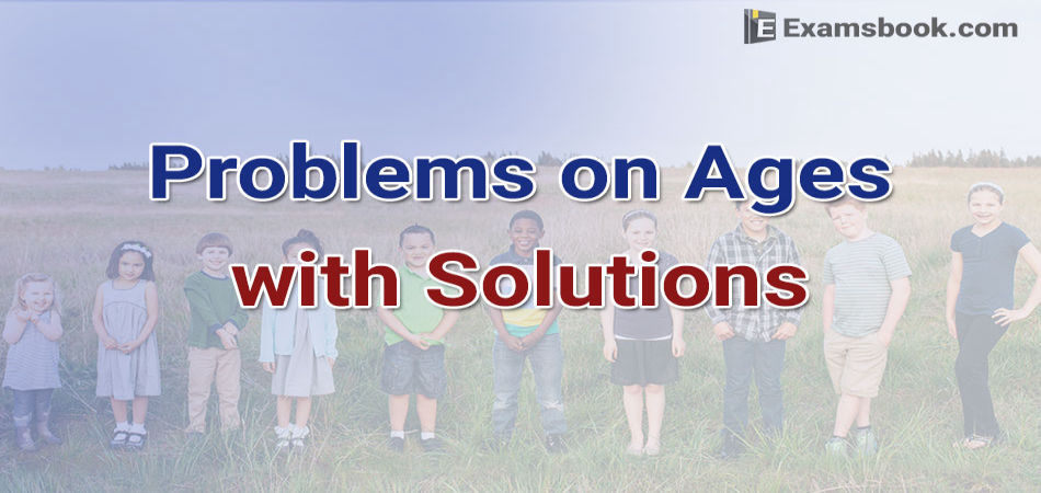 problems on ages with solutions