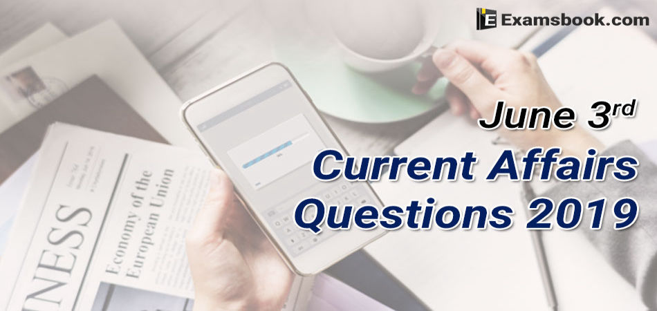 Current-Affairs-Questions-2019-June-3rd