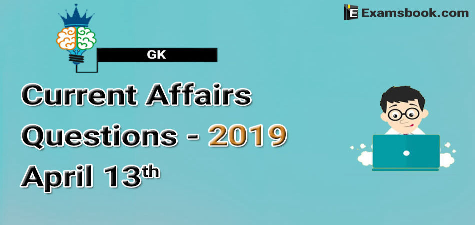 GK-Current-Affairs-Questions-2019-April-13th